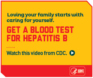 Loving your family starts with caring for yourself. Get a blood test for hepatitis B. Watch this video from CDC. http://youtu.be/awAjfjisw80