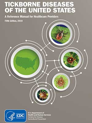 Tickborne Diseases of the United States: A Reference Manual for Healthcare Providers Fifth Edition, 2018