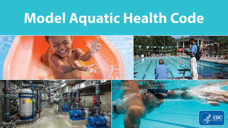 Model Aquatic Health Code (MAHC) 3rd Edition banner. Collage of images related to healthy swimming such as a child sliding into a pool at a waterpark, a pool inspector, slides at a waterpark, a water treatment facility, a man swimming, women exercising in a pool, two girls playing in the shallow end of a pool, construction of an aquatic facility, and a lifeguard.