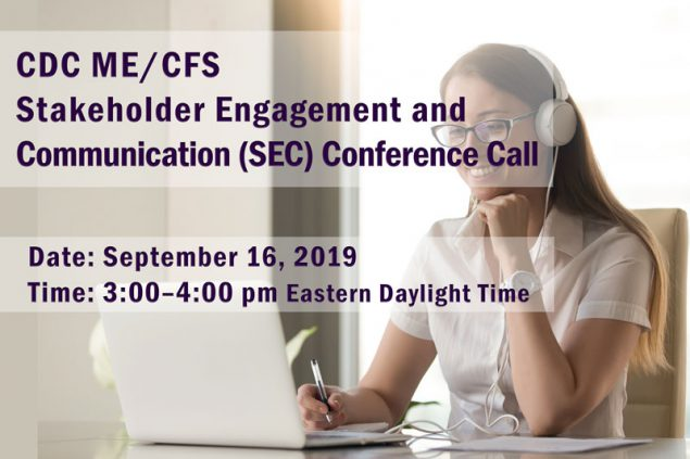 CDC MECFS Stakeholder Engagement and Communication (SEC) Webinar/Conference Call annoucement
