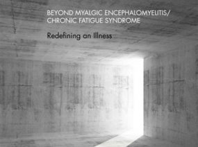 Beyond Myalgic Encephalomyelitis/Chronic Fatigue Syndrome: Redefining an Illness cover image