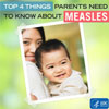 Top 4 Things Parents Need to Know about Measles. CDC
