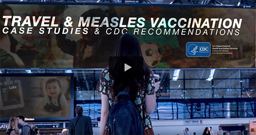Video: Travel & Measles Vaccination. Case Studies & CDC Recommendations