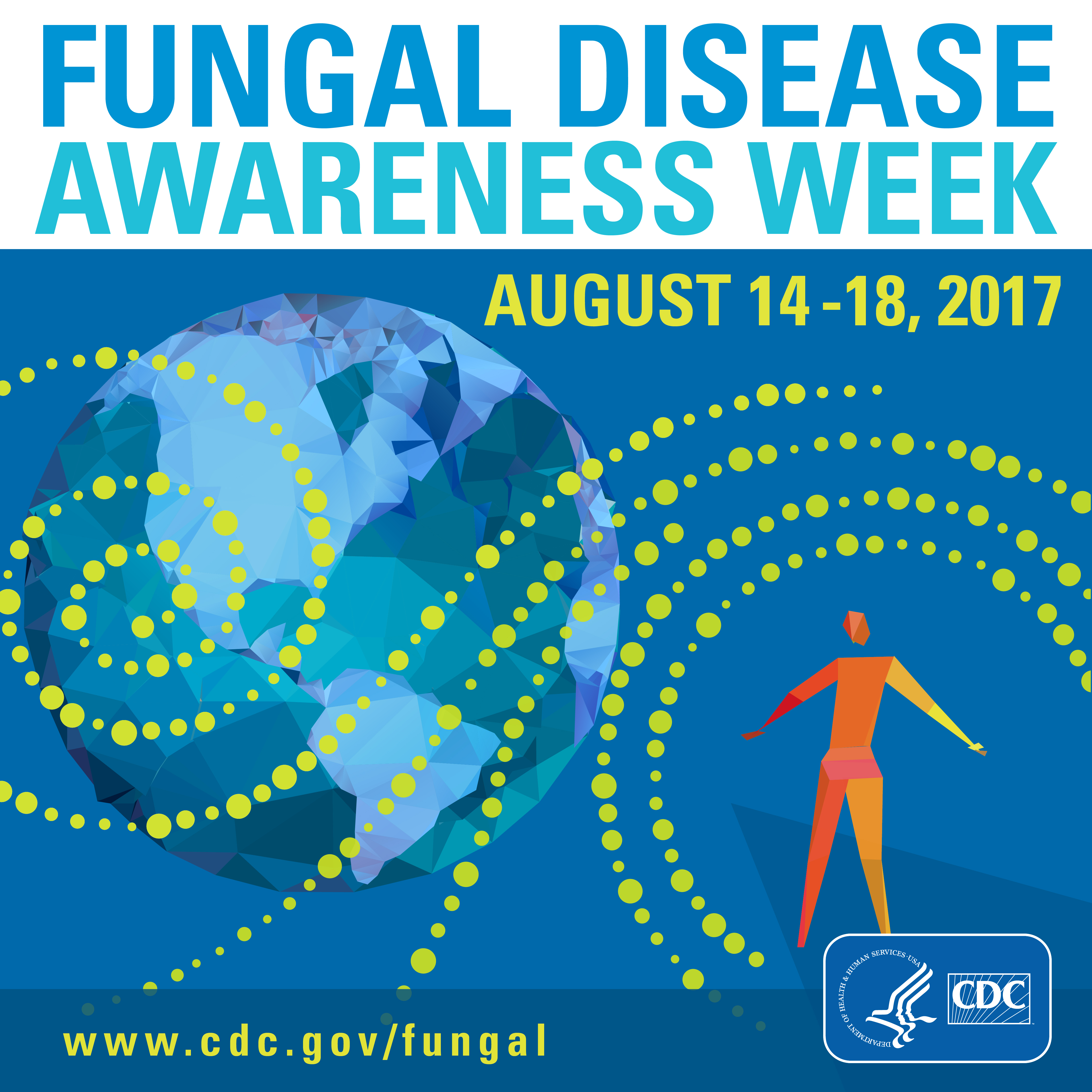 Fungal Disease Awareness Week August 14-18, 2017