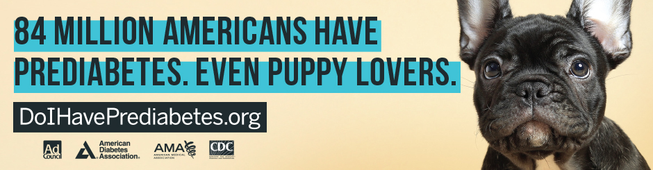 84 Million Americans have prediabetes. Even puppy lovers. DoIHavePrediabetes.org
