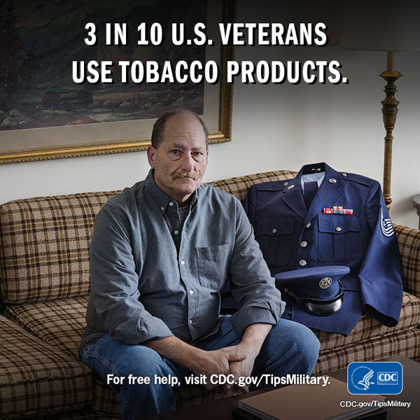 3 in 10 U.S. veterans use tobacco products.For free help, visit cdc.gov/TipsMilitary