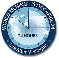 World Meningitis Day April 24, 24 Hours, Life After Meningitis