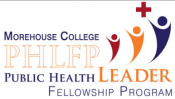 Morehouse College PHLPF - Public Health Leader Fellowship Program
