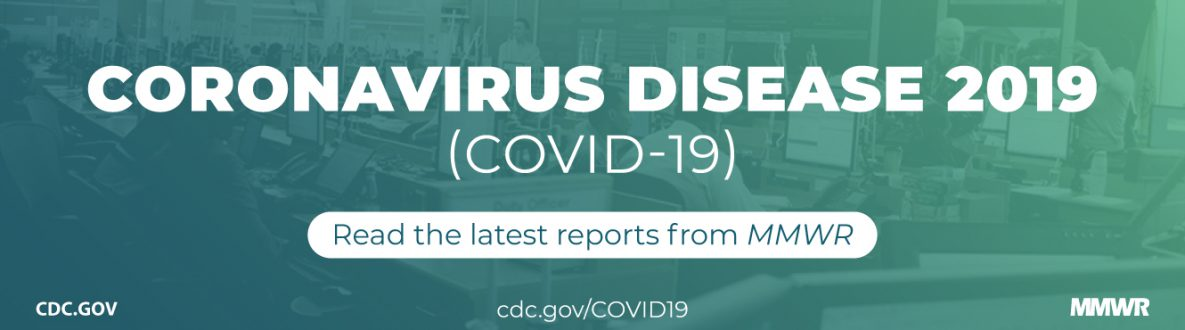 The figure is a photo of the CDC Emergency Operations Center with text about the latest reports from MMWR on Coronavirus Disease 2019 (COVID-19).