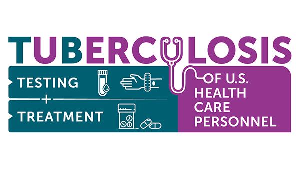 Tuberculosis Screening, Testing, and Treatment of U S  Health Care