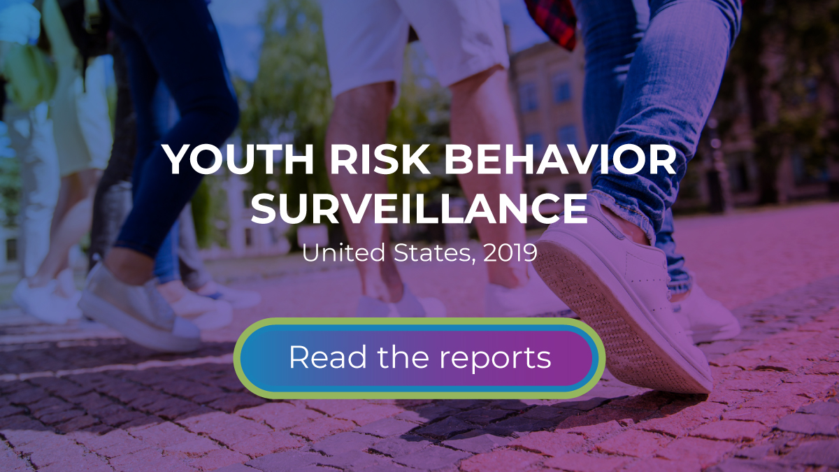 The figure is a photo of teens walking with text describing Youth Risk Behavior Surveillance, United States, 2019 and Read the reports.