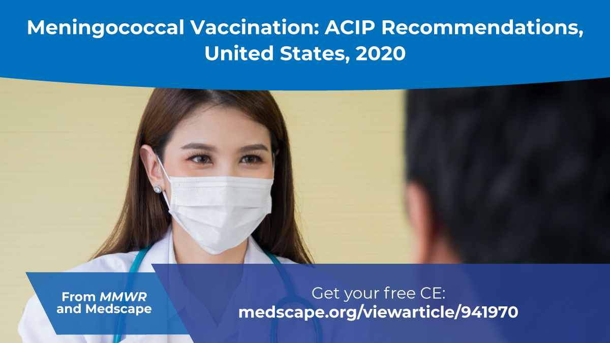 The figure is a photo of a health care provider wearing a mask and speaking with a patient with text about a free CE activity on meningococcal vaccination recommendations.