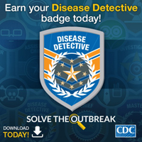 Earn your Disease Detective badge today! Download today.