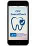 Photo: CDC DentalCheck app
