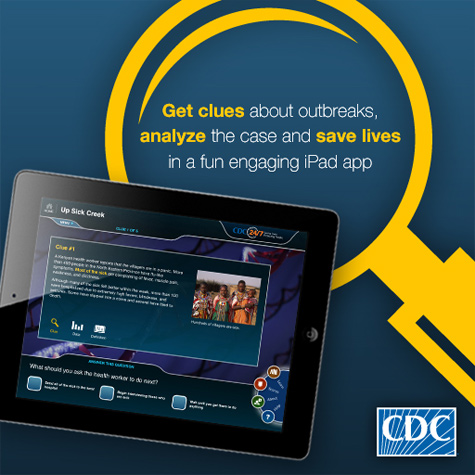 Get clues about outbreaks, analyze the case and save lives in a fun engaging iPad app from CDC.