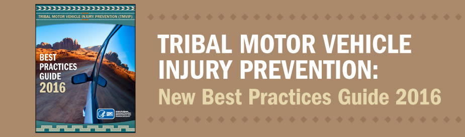 Tribal Motor Vehicle Injury Prevention: New Best Practices Guide 2016