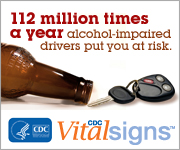 CDC Vital Signs. 112 million times a year alcohol-impaired drivers put you at risk.  www.cdc.gov/vitalsigns