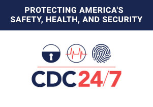 CDC 24/7 - Protecting America's Safety, Health, and Security