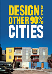 Design with the Other 90%: CITIES Incremental Housing
