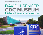 David J. Sencer CDC Museum, in association with the Smithsonian Institution