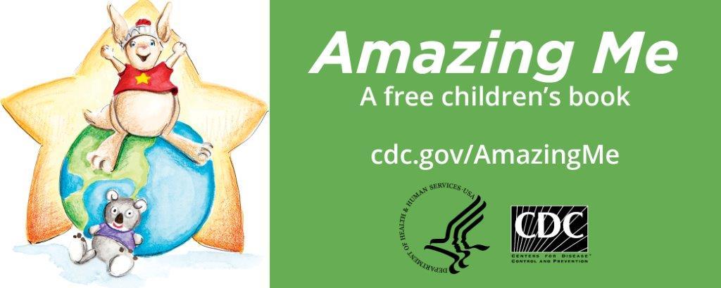 Amazing Me. A free children's book. cdc.gov/AmazingMe