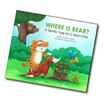 Where is Bear? - A Terrific Tale for 2-Year-Olds