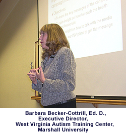 Barbara Becker-Cottrill, Ed. D., Executive Director, West Virginia Autism Training Center, Marshall University