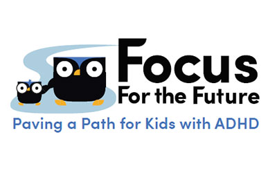 Focus For the Future. Paving a Path for Kids with ADHD