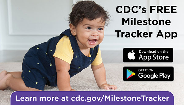CDC's Free Milestone Tracker App. Learn more at cdc.gov/MilestoneTracker