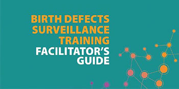 Cover of Birth Defects Surveillance Facilitator's Guide