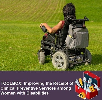 TOOLBOX: Improving the Receipt of Clinical Preventive Services among Women with Disabilities