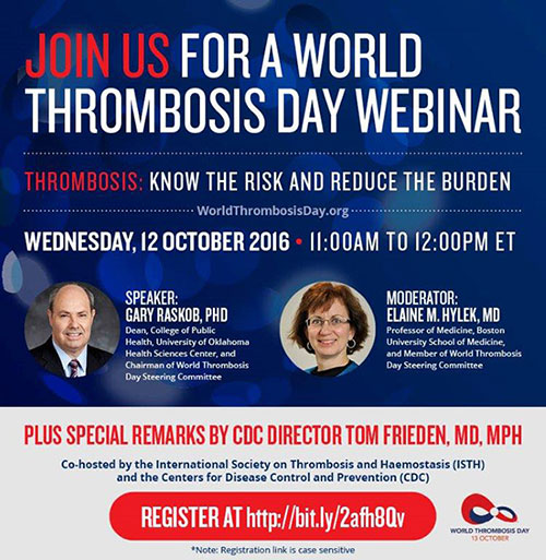 Join us for a World Thrombosis Day Webinar. Thrombosis: Know the Risk Reduce the Burden. Wednesday, 12 October 2016 - 11:00 AM to 12:00PM ET. Register at http://bit.ly/2afh8Qv
