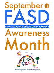 September is FASD Awareness Month - No FAS National Organization on Fetal Alcohol Syndrome