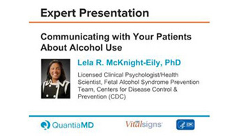 Expert Presnetation. Communicating with Your Patients About Alcohold Use