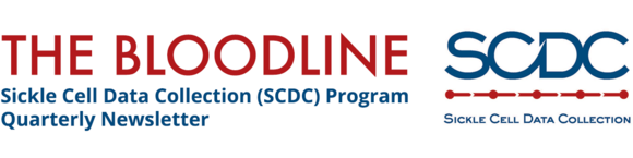The Bloodline. Sickle Cell Data Collection (SCDC) Program Quarterly Newsletter