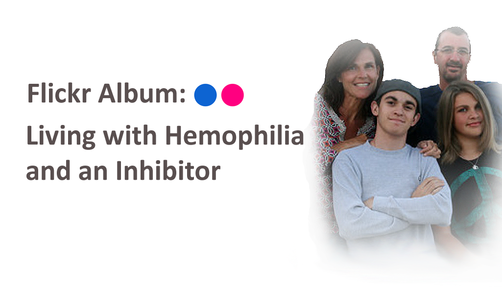 Flickr Album: Living with Hemophilia and an Inhibitor