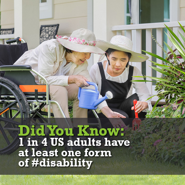 Did you know: 1 in 4 US adults have at least one form of disability.
