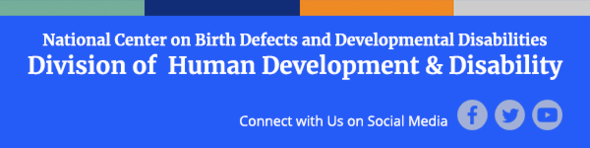 Newsletter Footer-National Center on Birth Defects and Developmental Disabilities, Division of Human Development and Disabilities