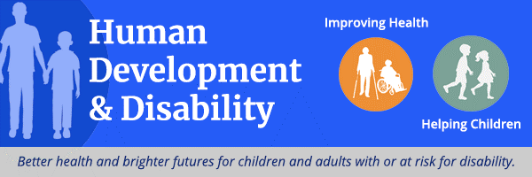 Newsletter-Human Development and Disability: Improving Health, Helping Children
