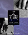 Do You Remember the Color Blue: And Other Questions Kids Ask About Blindness book cover