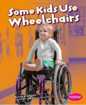 Book Cover for Some Kids Use Wheelchairs showing a young smiling child sitting in a wheelchair