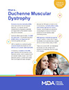 Learn about Duchenne muscular dystrophy in this guide from the Muscular Dystrophy Association.