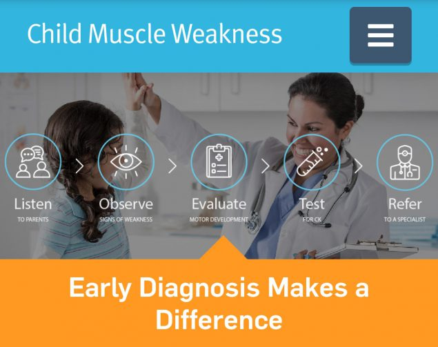 This web-based tool may help primary care clinicians, therapists, and other specialists diagnose child muscle weakness. This tool can decrease the time between initial signs and first diagnosis, and improve early intervention and access to care.
