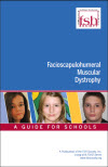 Facioscapulohumeral Muscular Dystrophy: A Guide for Schools