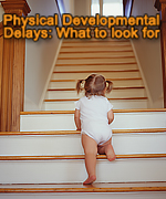 Physical Development Delays - What to look for.
