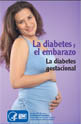 La diabetes y el embarazo La diabetes gestacional
