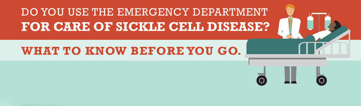 Do you use the emregency department for care of sickle cell disease? What to know before you go.