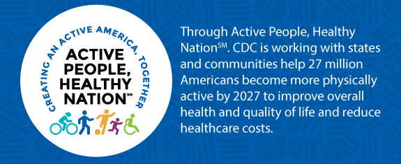 Active People, Healthy Nation. Creating an Active America, Together.