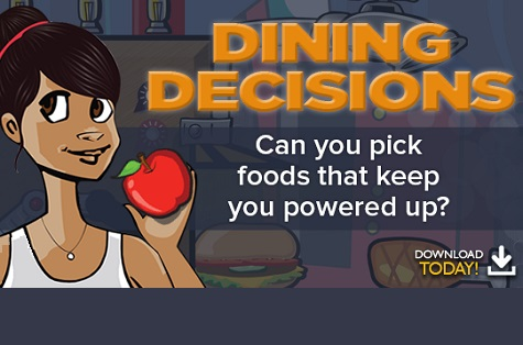 BAM! Dining Decisions: Can you pick foods that keep you powered up? Download app today!