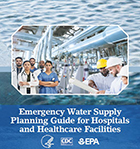 Cover photo of the Emergency Water Supply Planning Guide for Hospitals and Healthcare Facilities